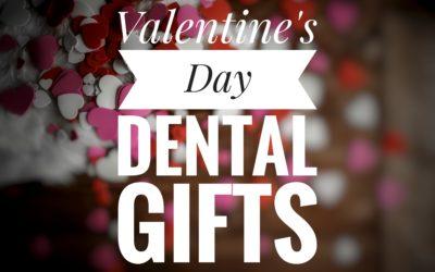 Valentine's Day Dental Gifts