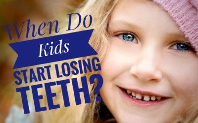 When Do Kids Start Losing Teeth?